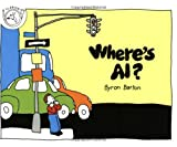 Where's Al?, Byron Barton, 0395515823