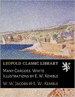 Many Cargoes. White Illustrations by E. W. Kemble