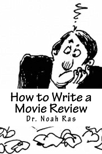 How To Write A Movie Review  Kindle Edition By Noah Ras Reference  How To Write A Movie Review By Ras Noah