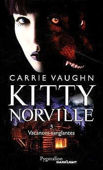 Kitty Norville, tome 3 : Vacances sanglantes par Vaughn