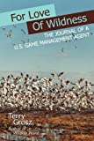 For Love of Wildness, Terry Grosz, 0984592733