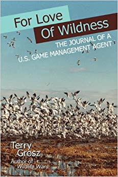Book For Love of Wildness: The Journal of A U.S. Game Management Agent