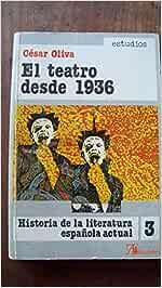 Teatro desde 1936, el Historia de la literatura española actual ...
