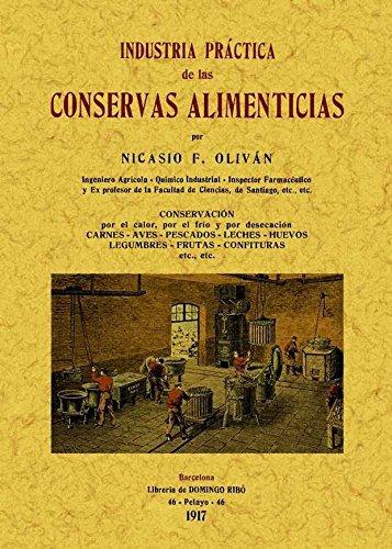 Industria Practica de las Conservas Alimenticias por Olivan Y Palacin, Nicasio F.