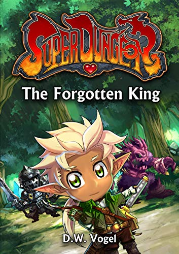 The Forgotten King (Super Dungeon Series Book 2) by [Vogel, D. W.]