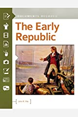 The Early Republic: Documents Decoded: Documents Decoded Kindle Edition
