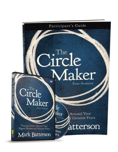 - By Mark Batterson The Circle Maker Participant's Guide with DVD: Praying Circles Around Your Biggest Dreams and Greate (Pck DVD/Pa)