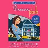 Prosecco Pink: Franki Amato Mysteries, Book 2