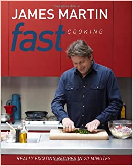 Fast cooking really exciting recipes in 20 minutes amazon fast cooking really exciting recipes in 20 minutes amazon james martin 9781849493185 books forumfinder Gallery
