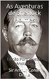 As Aventuras de Sherlock Holmes - Edição Portuguesa - Anotadas: Edição Portuguesa - Anotadas (Portuguese Edition)