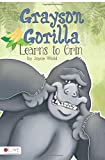 img - for Grayson Gorilla Learns to Grin book / textbook / text book