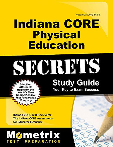 Indiana CORE Physical Education Secrets Study Guide: Indiana CORE Test Review for the Indiana CORE Assessments for Educator Licensure