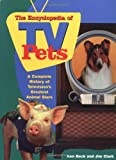 Encyclopedia of T V Pets: A Complete History of