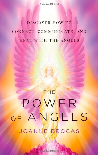 Free The Power of Angels: Discover How to Connect, Communicate, and Heal With the Angels