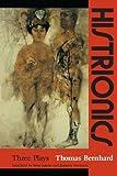 """Histrionics - Three Plays"" av Thomas Bernhard"