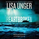 Heartbroken: A Novel Audiobook by Lisa Unger Narrated by Amanda Carlin
