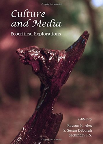 Culture and Media: Ecocritical Explorations PDF