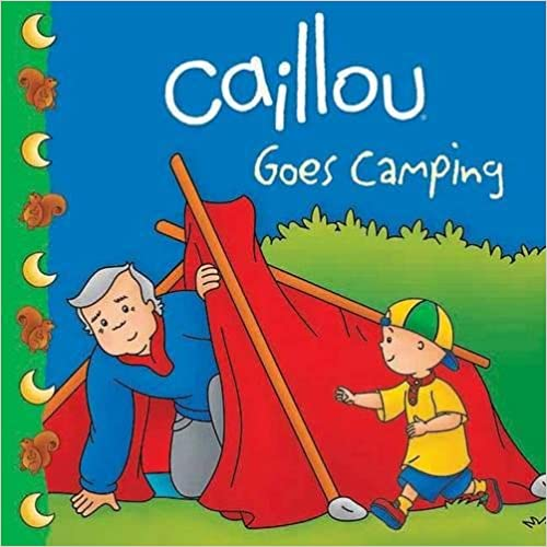 Caillou Goes Camping (Clubhouse) Mobi Download Book