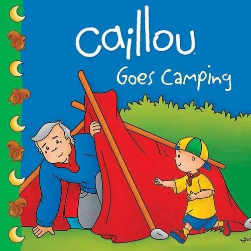 Download Caillou Goes Camping (Clubhouse) ebook