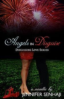 Angels in Disguise: A Novella (Disguising Love Book 1) by [Senhaji, Jennifer]