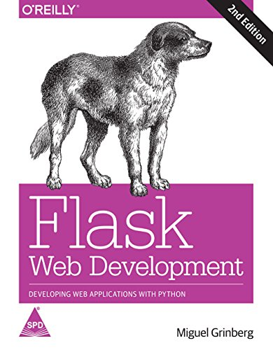 FLASK WEB DEVELOPMENT 2/ED DEVELOPING WEB APPLICATIONS WITH PYTHON