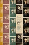 Making Marie Curie : Intellectual Property and Celebrity Culture in an Age of Information, Wirtén, Eva Hemmungs, 022623584X