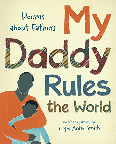 My Daddy Rules the World: Poems about Dads (A Poem For My Daughter From Dad)