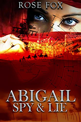 """ABIGAIL"" :SPY & LIE (romance  fiction book Book 1) by [Fox, Rose]"