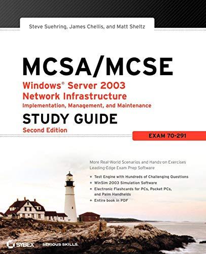 MCSA / MCSE: Windows Server 2003 Network Infrastructure Implementation, Management, and Maintenance Study Guide: Exam 70