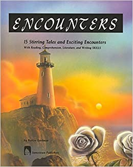 Encounters: 15 Stirring Tales and Exciting Encounters with Reading, Comprehension, Literature, and Writing Skills