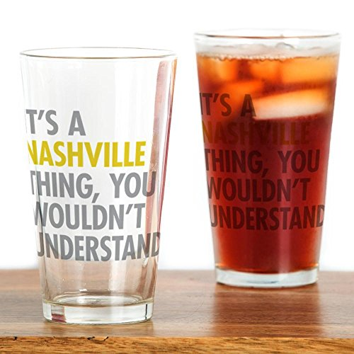 CafePress Its A Nashville Thing Pint Glass, 16 oz. Drinking Glass ()