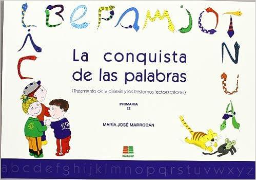 La conquista de las palabras II: tratamiento de la dislexia y los trastornos lectoescritores: Amazon.es: María José Marrodán Gironés: Libros