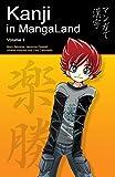 Kanji in MangaLand: Volume 1