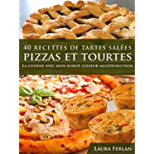 40 Recettes de Tartes Salées, Pizzas et Tourtes (La cuisine avec mon Thermomix t. 3) (French Edition)