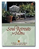 Soul Retreats for Moms, Lila Empson, 0310988993