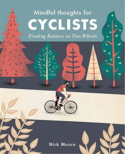 Mindful Thoughts for Cyclists: Finding Balance on two wheels (Mindfulness) [Moore, Nick] (Tapa Dura)