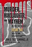 img - for Murder, Manslaughter, and Mayhem on the SouthCoast, Volume Two: 1970-1999 (Volume 2) book / textbook / text book