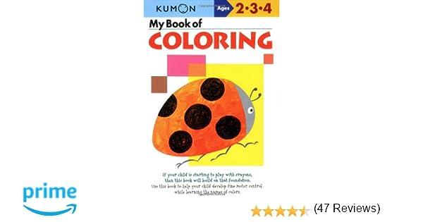 My Book of Coloring (Kumon Workbooks): Kumon: 9781933241289 ...