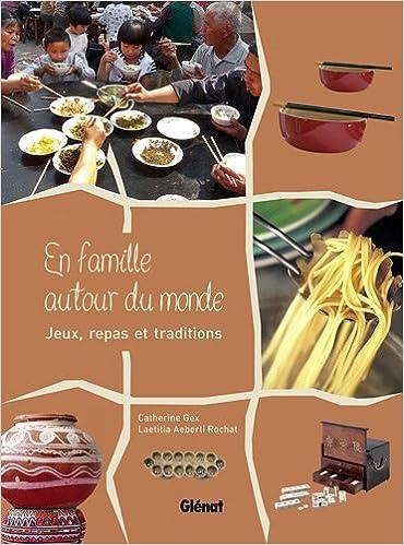 Livre En famille autour du monde : Jeux, repas et traditions pdf, epub ebook