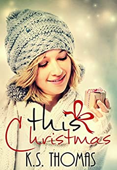 This Christmas by [Thomas, K.S., Gioertz, Karina]