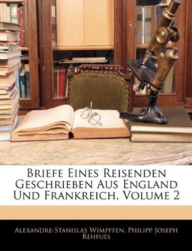 Briefe Eines Reisenden Geschrieben Aus England Und Frankreich, Zwenter Band (German Edition) pdf