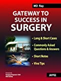 img - for Gateway to Success in Surgery: Long and Short Cases, Commonly Asked Questions and Answers, Short Notes and Viva Tips book / textbook / text book