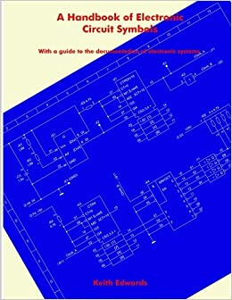 A Handbook of Electronic Circuit Symbols: Dr Keith Edwards ...