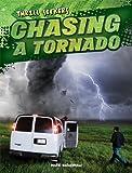 Chasing a Tornado, Mark J. Harasymiw, 1482401398