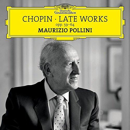 Maurizio Pollini - Chopin: Late Works: Opp 59-64 [No USA]