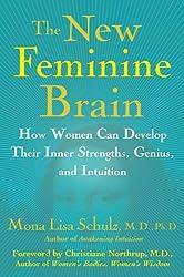 The New Feminine Brain: How Women Can Develop Their Inner Strengths, Geniu (English Edition)