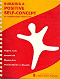 img - for Building a Positive Self-Concept: 113 Activities for Adolescents, Reproducible book / textbook / text book
