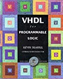 VHDL for Programmable Logic, Skahill, Kevin, 0201895862