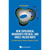 New Topological Invariants for Real- and Angle-Valued Maps: An Alternative to Morse Novikov Theory