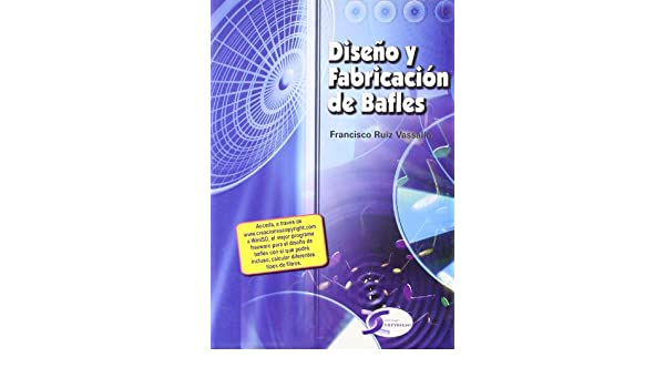 Diseño Y Fabricacion De Bafles: Francisco Ruiz Vasallo: 9788496300279: Amazon.com: Books